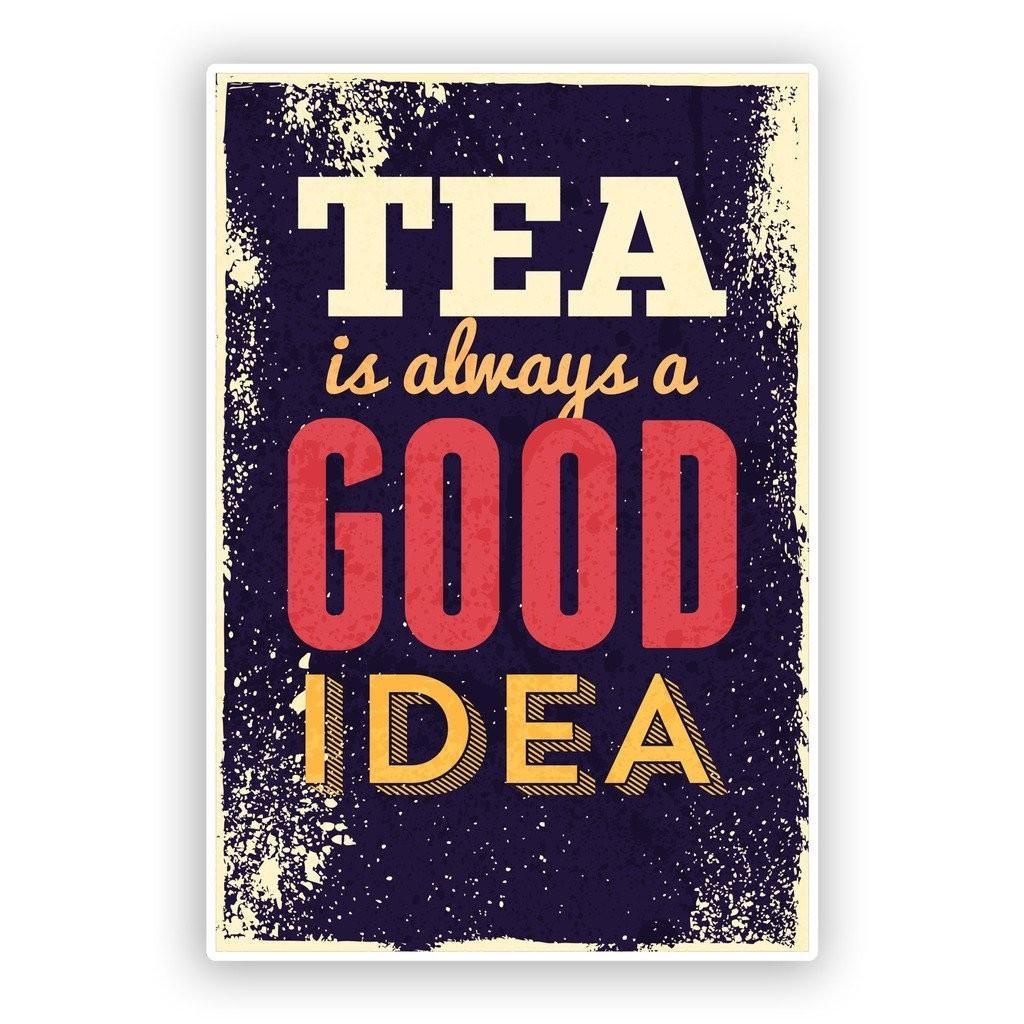 Tableau Décoratif - Tea is Always a Good Idea