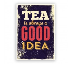 Tableau Décoratif - Tea is Always a Good Idea